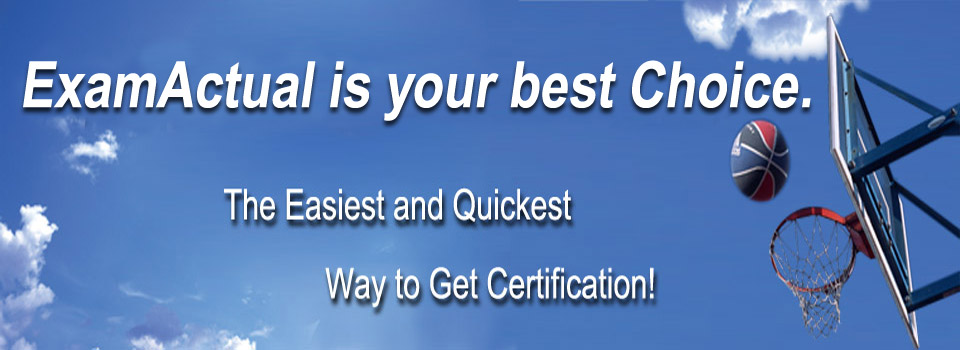 ExamActual.com is your best choice!